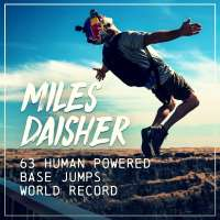 Miles Daisher: World record 63 BASE jumps in 24 hours